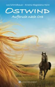 Ostwind - Aufbruch nach Ora von Lea Schmidbauer